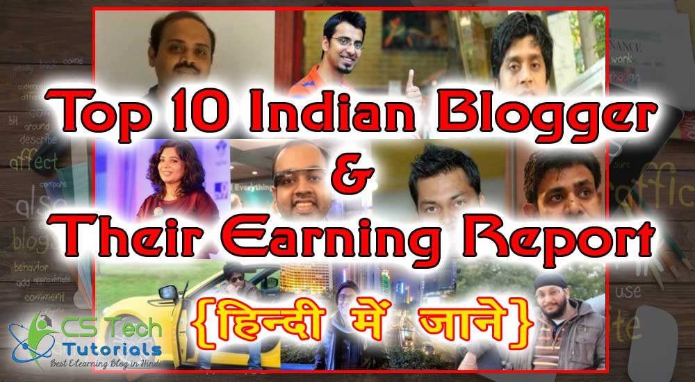 Top 10 Indian blogger and their earning Report